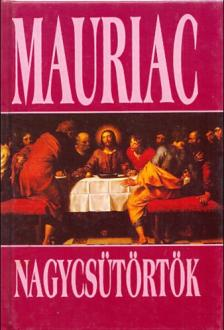Francois Mauriac - Nagycs�t�rt�k