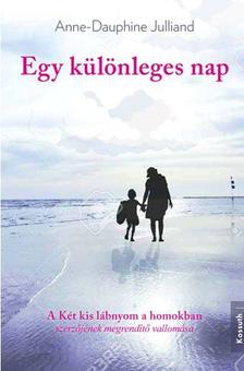 Anne-Dauphine Julliand - Egy csodálatos nap