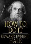Hale Edward Everett - How To Do It [eKönyv: epub,  mobi]