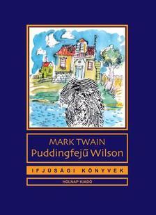 Mark Twain - Puddingfej� Wilson