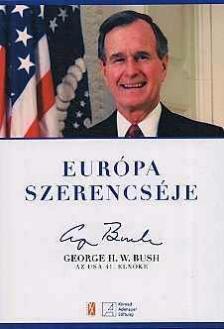 BUSH, GEORGE H. W. - Eur�pa szerencs�je - George H.W.Bush az USA 41. eln�ke