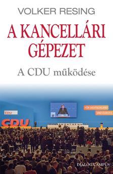 Volker Resing - A kancellári gépezet. A CDU működése