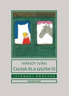 Mándy Iván - Csutak és a szürke ló
