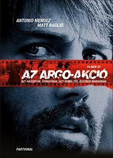 ANTONIO MENDEZ, MATT BAGLIO - Az Argo-akci�