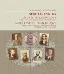 Szende Béla, Szabó Katalin - Ércnél maradandóbb - Magyar orvosok, akiknek nevét alkotásaik őrzik