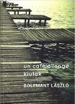 Bolemant L�szl� - Un caf� allong� - kiutak