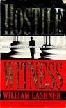 LASHNER, WILLIAM - Hostile Witness [antikvár]