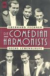 FECHNER, EBERHARD - Die Comedian Harmonists [antikv�r]