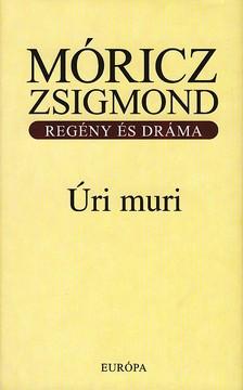M�RICZ ZSIGMOND - �RI MURI /REG�NY �S DR�MA/