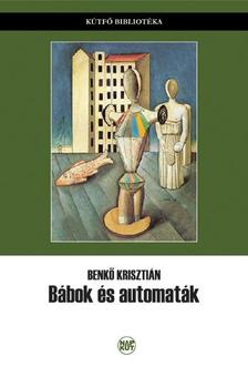 Benk� Kriszti�n - B�bok �s automat�k