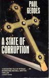 GEDDES, PAUL - A State of Corruption [antikv�r]