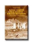 Csap� Csaba - R�DAY GEDEON �S A SZEGEDI KIR�LYI BIZTOSS�G - A