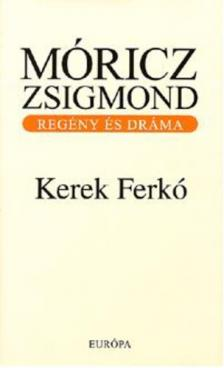 M�RICZ ZSIGMOND - KEREK FERK�
