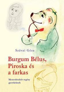 SZ�VAI G�ZA - Burgum B�lus, Piroska �s a farkas