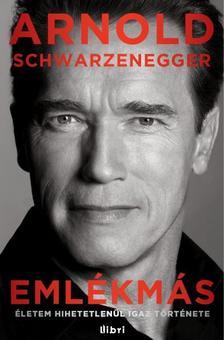 Arnold Schwarzenegger - Eml�km�s - �letem hihetetlen�l igaz t�rt�nete