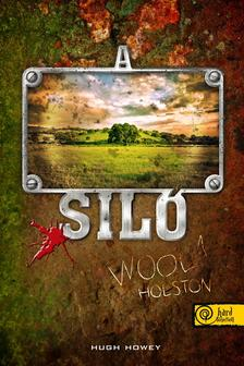 Hugh Howey - A siló - Wool Holston 1. - PUHA BORÍTÓS