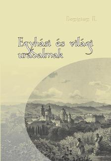 Szirácsik Éva (szerk.) - Egyházi és világi uradalmak