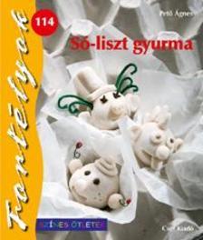 Pető Ágnes - SÓ-LISZT GYURMA - FORTÉLYOK 114. - SZÍNES ÖTLETEK