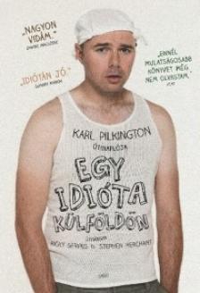 Karl Pilkington - Egy idi�ta k�lf�ld�n