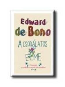 EDWARD DE BONO - A CSODÁLATOS ELME - ÚTMUTATÓ A SZELLEMI VONZERŐ FOKOZÁSÁHOZ -