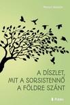 Katalin Marosi - A d�szlet,  mit a Sorsistenn� a F�ldre sz�nt [eK�nyv: epub,  mobi]