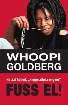 """Whoopi Goldberg - HA AZT HALLOD,  """"N�LK�LED NEM VAGYOK TELJES"""", FUSS !"""