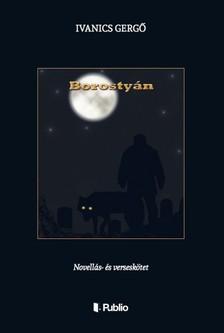 Gergő Ivanics - Borostyán - Novellás- és verseskötet [eKönyv: epub, mobi]