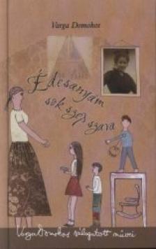 Varga Domokos - �desany�m sok sz�p szava - Kis magyar sz�zadel� -