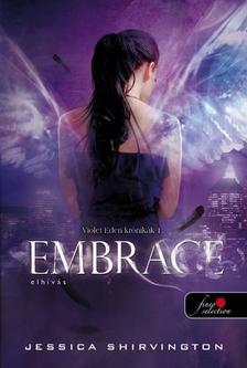 Jessica Shirvington - Embrace - Elh�v�s - KEM�NY BOR�T�S