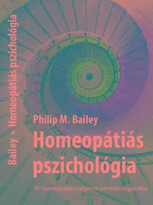 Philip M. Bailey - Homeopátiás pszichológia - 35 homeopátiás nagyszer személyiségprofilja