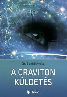 Attila Dr. Benk� - A Graviton K�ldet�s [eK�nyv: epub, mobi]