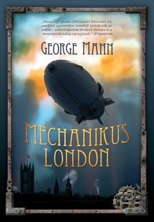 George Mann - Mechanikus London