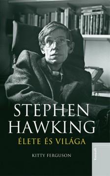 KITTY FERGUSON - Stephen Hawking élete és világa [eKönyv: epub, mobi]