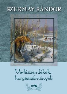 Szurmay S�ndor - Vad�szeml�kek, horg�sz�lm�nyek