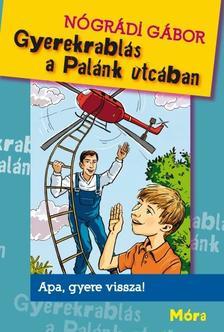N�GR�DI G�BOR - Gyerekrabl�s a Pal�nk utc�ban (4. kiad�s)