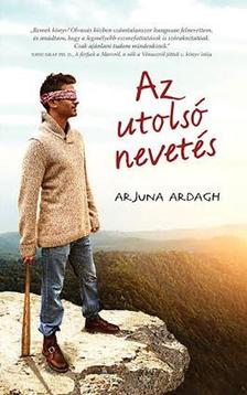 Arjuna Ardagh - Az utols� nevet�s