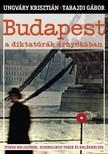 UNGV�RY KRISZTI�N - TABAJDI G�BOR - Budapest a diktat�r�k �rny�k�ban [eK�nyv: epub, mobi]
