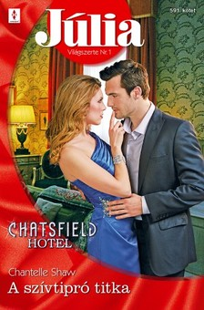 Shaw Chantelle - Júlia 591. (A szívtipró titka - Chatsfield Hotel 4.) [eKönyv: epub, mobi]