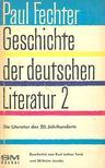 FECHTER, PAUL - Gesichte der Deutschen Literatur Band 2 - Die Literatur des zwanzigsten Jahrhunderts [antikvár]