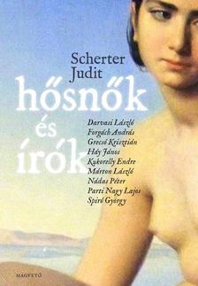 Scherter Judit - Hősnők és írók