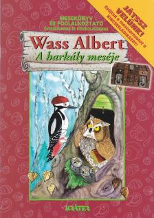 Wass Albert - A harkály meséje - Mesekönyv és foglakoztató