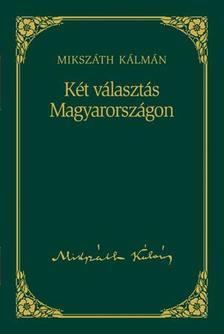 MIKSZ�TH K�LM�N - K�t v�laszt�s Magyarorsz�gon #