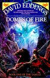 EDDINGS, DAVID - Domes of Fire - Book One of the Tamuli [antikv�r]