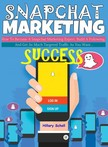 Scholl Hillary - Snapchat Marketing Success [eK�nyv: epub,  mobi]