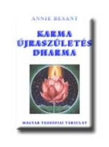 Annie Besant - Karma, �jrasz�let�s, Dharma
