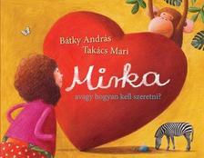 B�TKY ANDR�S-TAK�CS MARI - Mirka, avagy hogyan kell szeretni?