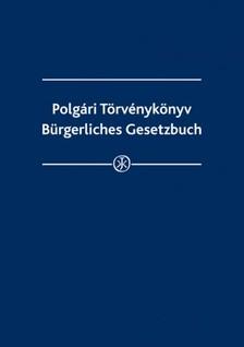Éva (szerk.) Gócza - Polgári Törvénykönyv-Bürgerliches Gesetzbuch [eKönyv: epub, mobi]
