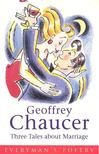 CHAUCER GEOFFREY - Three Tales about Marriage [antikv�r]