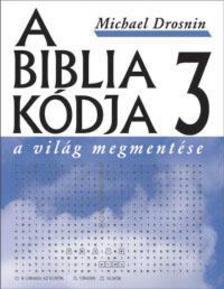 Michael Drosnin - A Biblia k�dja 3. - A vil�g megment�se