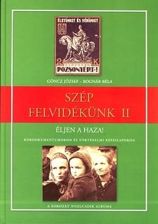 Göncz József, Bognár Béla - SZÉP FELVIDÉKÜNK II. - ÉLJEN A HAZA!